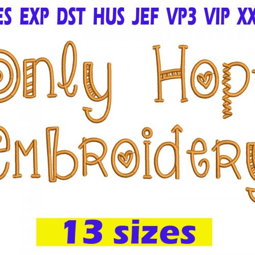Only Hope Font Embroidery INSTANT download Only Hope Font Embroidery